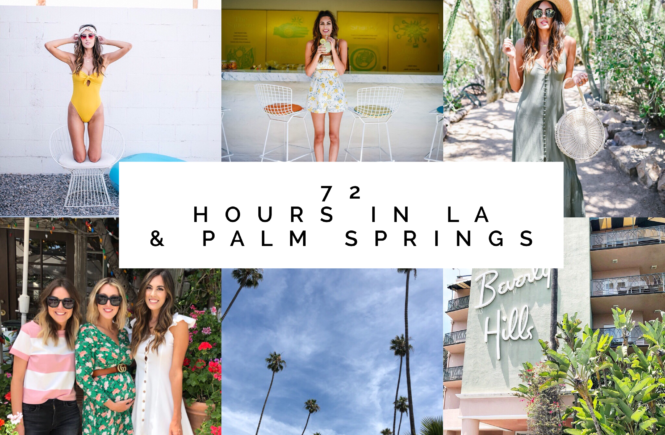 72 Hours in LA and Palm Springs