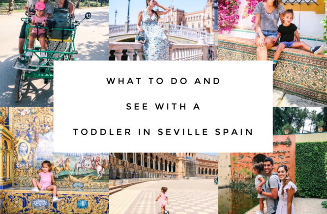 Things To Do, What To See & Where To Stay In Seville With A Toddler